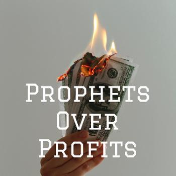 Prophets Over Profits