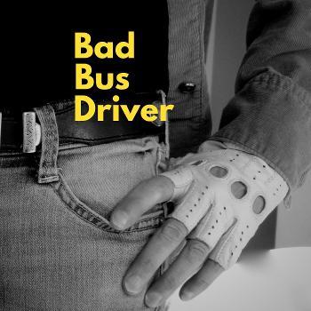 Bad Bus Driver