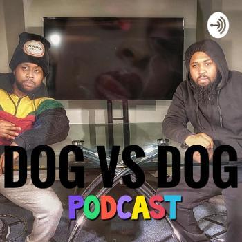 Dog Vs Dog Podcast