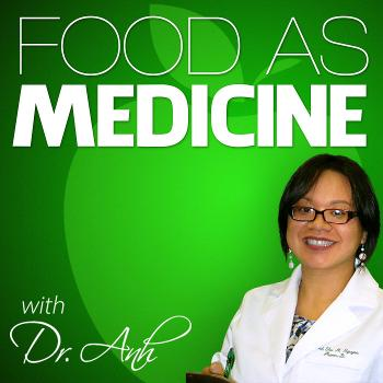 Food As Medicine with Dr. Anh