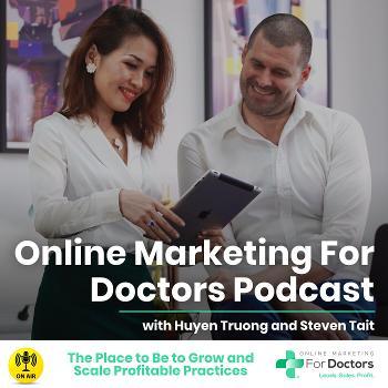 ONLINE MARKETING FOR DOCTORS PODCAST