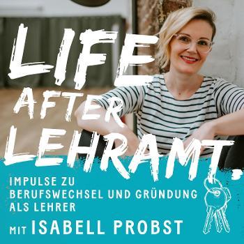 Life after Lehramt: Impulse zu Berufswechsel und Gründung als Lehrer
