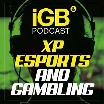 XP Esports & Gambling Podcast