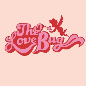 The Love Bug Podcast