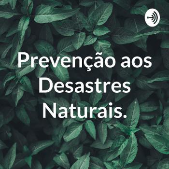 Prevenção aos Desastres Naturais.
