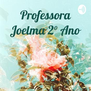 Professora Joelma 2° Ano