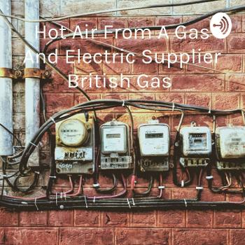 Hot Air From A Gas And Electric Supplier British Gas ?