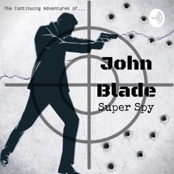 The Continuing Adventures of John Blade: Super Spy