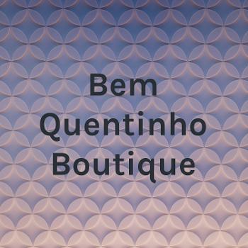 Bem Quentinho Boutique