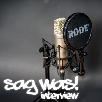 Sag was! Interview