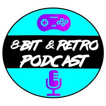 The 8-Bit & Retro Podcast