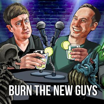 Burn the New Guys
