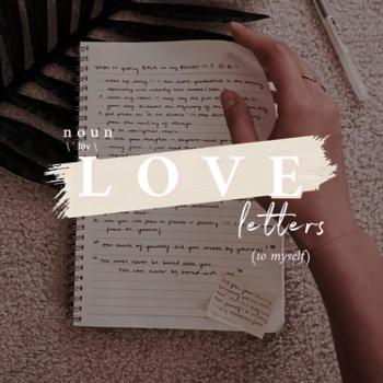 Love Letters (to Myself)