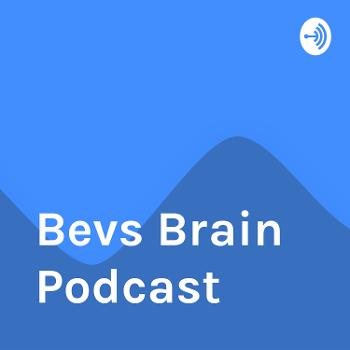 Bevs Brain Podcast