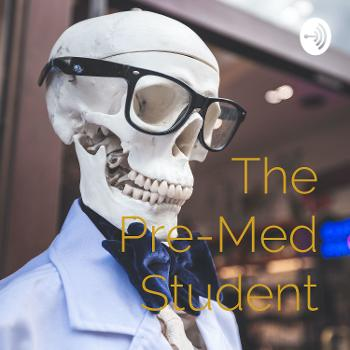 The Pre-Med Student