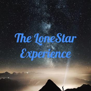 The LoneStar Experience