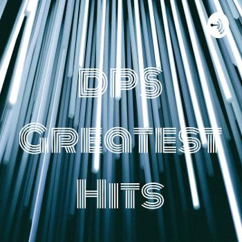 DPS Greatest Hits