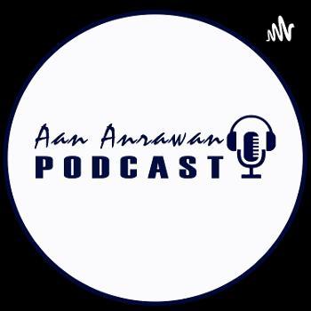 Aan Anrawan Podcast