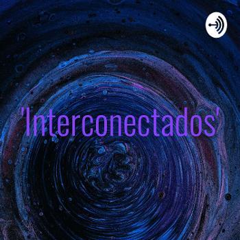 """""""Interconectados"""""""