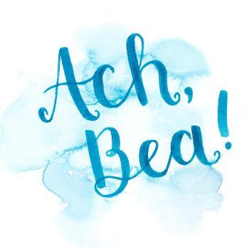 Ach, Bea!