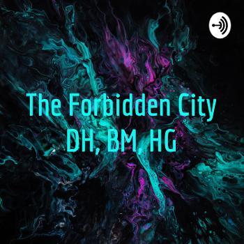 The Forbidden City DH, BM, HG