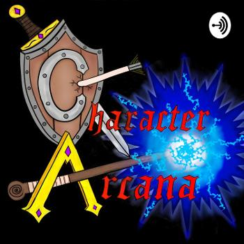 Character Arcana, A Dungeons & Dragons Podcast