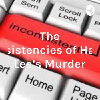 The Inconsistencies of Hae Min Lee's Murder