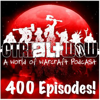 Ctrl Alt WoW - World of Warcraft Podcast