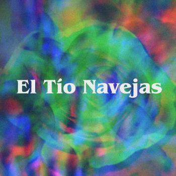 El Tío Navejas Podcast