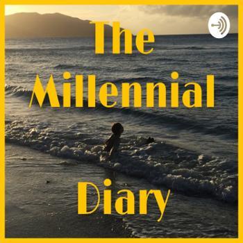 The Millennial Diary