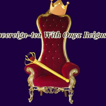 Sovereign-Tea With Onyx Reigns