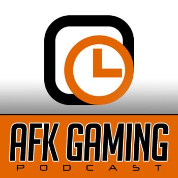 AFK Gaming Podcast