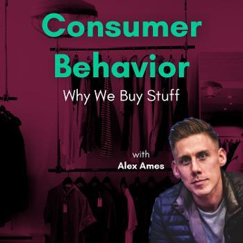Consumer Behavior: Why We Buy Stuff