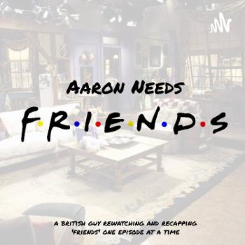 Aaron Needs Friends