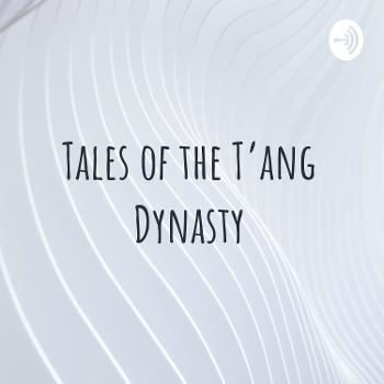 Tales of the T'ang Dynasty