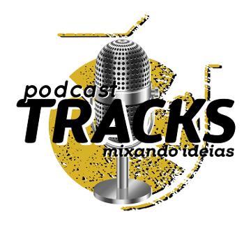 TRACKS – MIXANDO IDEIAS