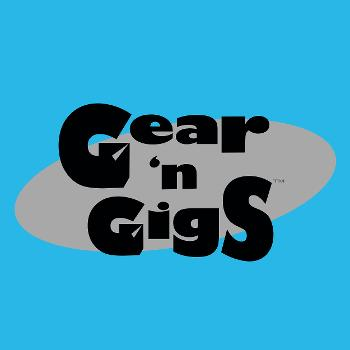 The Gear 'n Gigs Podcast