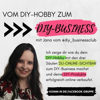 Vom DIY-Hobby zum DIY-Business, der kreativ STARterinnen Podcast