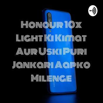 Honour 10x Light Ki Kimat Aur Uski Puri Jankari Aapko Milenge