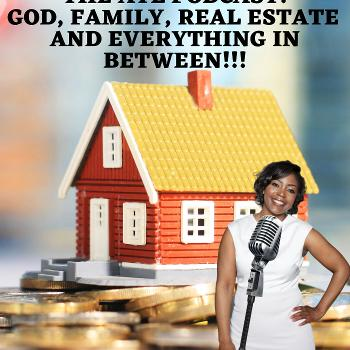 The Southern Belle of the ATL Real Estate Podcast: GOD, FAMILY, REAL ESTATE