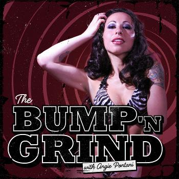 The Bump 'n Grind with Angie Pontani