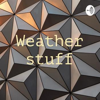 Weather stuff