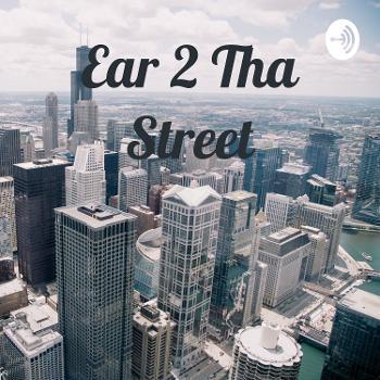 Ear 2 Tha Street