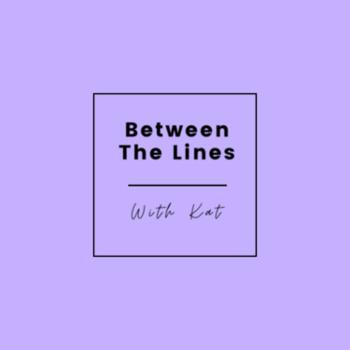 Between The Lines with Kat
