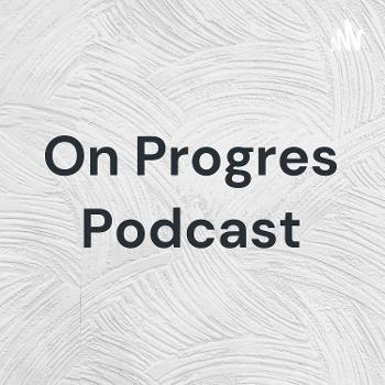 On Progres Podcast