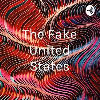 The Fake United States