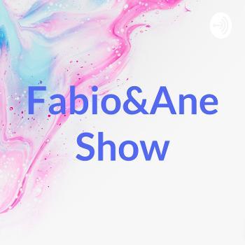 Fabio&Ane Show