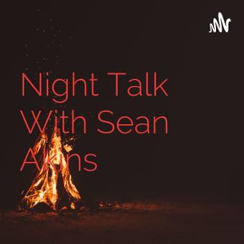 Night Talk With Sean Akins