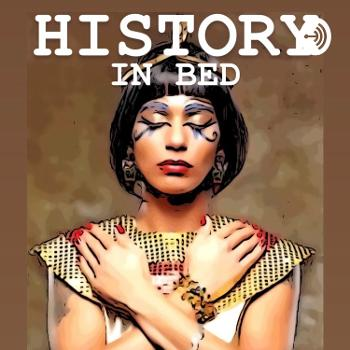 History In Bed Podcast