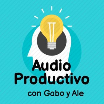 Audio Productivo con Gabo y Ale